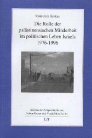 Die Rolle der palästinensischen Minderheit im politischen Leben Israels 1976-1996