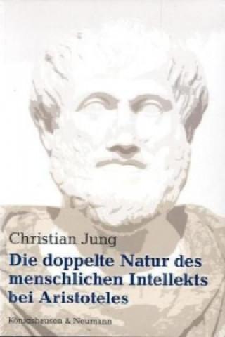 Die doppelte Natur des menschlichen Intellekts bei Aristoteles