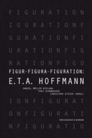 Figur - Figura - Figuration: E.T.A. Hoffmann