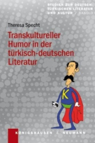 Transkultureller Humor in der türkisch-deutschen Literatur