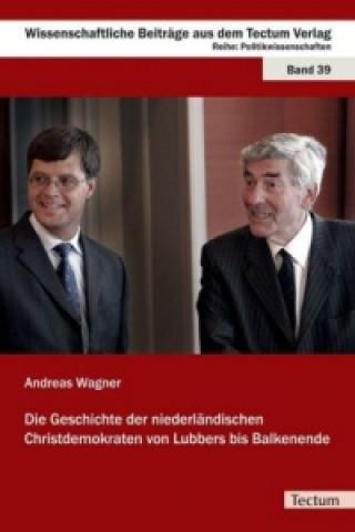 Die Geschichte der niederländischen Christdemokraten von Lubbers bis Balkenende
