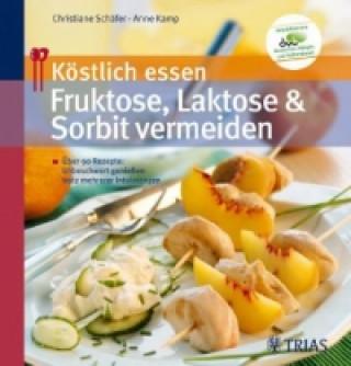 Köstlich essen - Fruktose, Laktose und Sorbit vermeiden