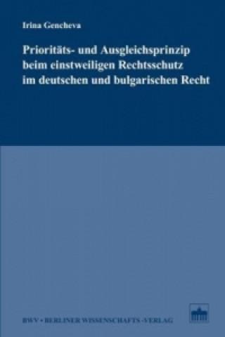 Prioritäts- und Ausgleichsprinzip beim einstweiligen Rechtsschutz im deutschen und bulgarischen Recht