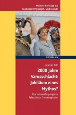 2000 Jahre Varusschlacht - Jubiläum eines Mythos?
