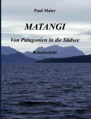 Matangi - Von Patagonien in die Sudsee