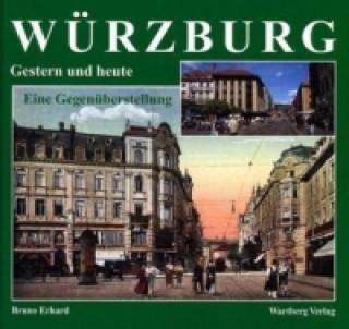 Würzburg gestern und heute
