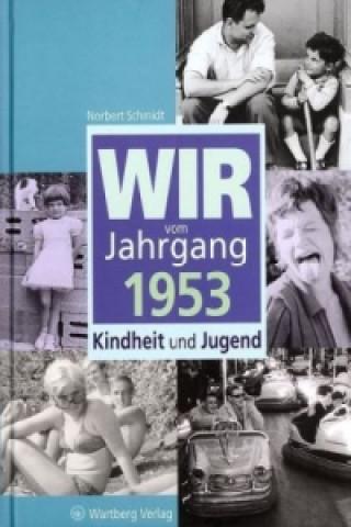 Wir vom Jahrgang 1953, Kindheit und Jugend