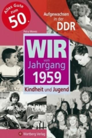 Wir vom Jahrgang 1959 - Aufgewachsen in der DDR