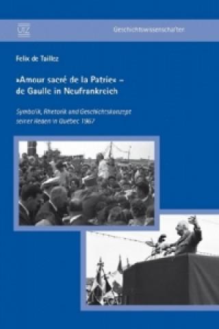 »Amour sacré de la Patrie« - de Gaulle in Neufrankreich