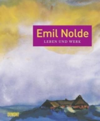 Emil Nolde, sein Leben und sein Werk