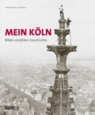 Mein Köln. Bilder erzählen Geschichte