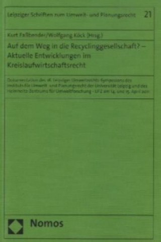 Auf dem Weg in die Recyclinggesellschaft? - Aktuelle Entwicklungen im Kreislaufwirtschaftsrecht