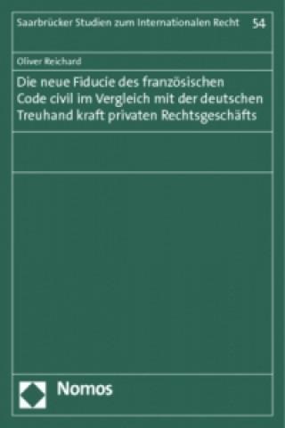 Die neue fiducie des französischen Code civil im Vergleich mit der deutschen Treuhand kraft privaten Rechtsgeschäfts