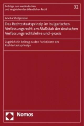 Das Rechtsstaatsprinzip im bulgarischen Verfassungsrecht am Maßstab der deutschen Verfassungsrechtslehre und -praxis