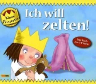 Kleine Prinzessin - Ich will zelten!