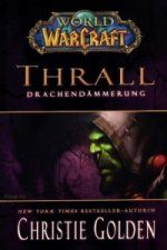 World of Warcraft, Thrall - Drachendämmerung