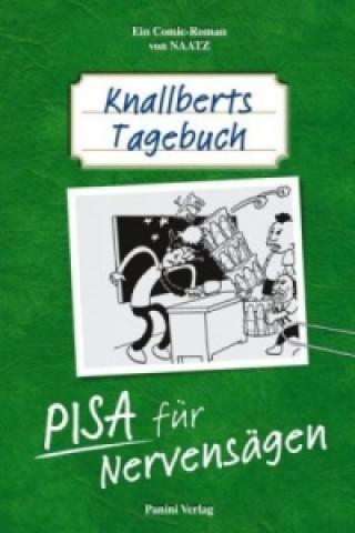 Knallberts Tagebuch - PISA für Nervensägen!