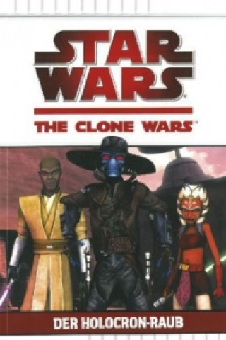 Star Wars The Clone Wars 04. Der Holocro