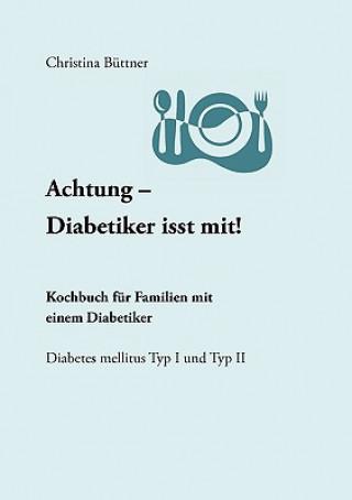 Achtung - Diabetiker isst mit!