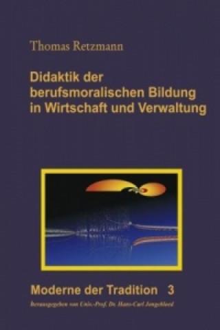 Didaktik der berufsmoralischen Bildung in Wirtschaft und Verwaltung