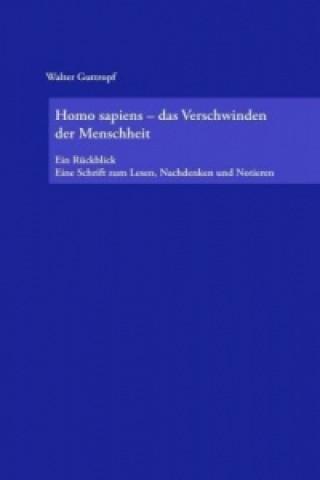 Homo sapiens - das Verschwinden der Menschheit