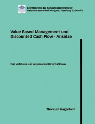 Value Based Management und Discounted Cash Flow - Ansatze