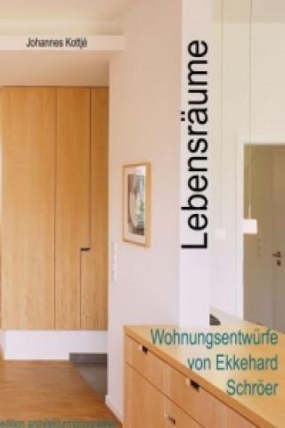Lebensräume - Wohnungsentwürfe von Ekkehard Schröer