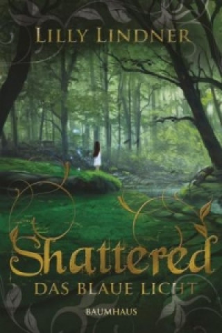 Shattered - Das blaue Licht