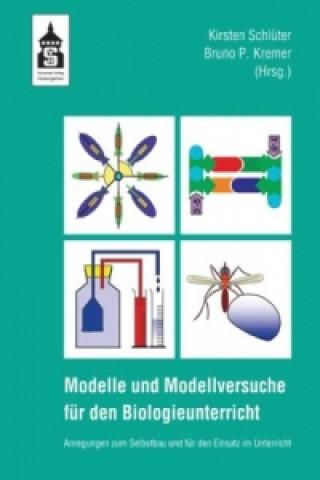 Modelle und Modellversuche für den Biologieunterricht