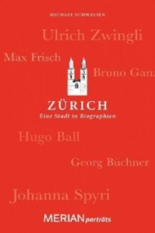 Zürich. Eine Stadt in Biographien