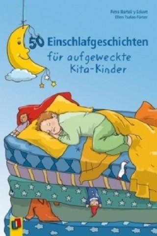50 Einschlafgeschichten für aufgeweckte Kita-Kinder