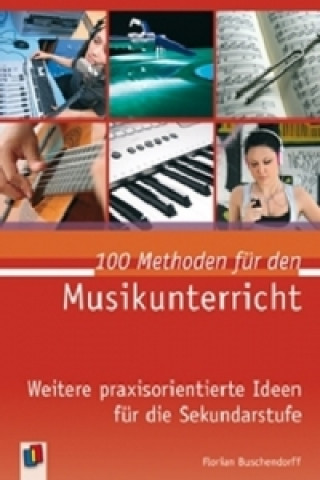 100 Methoden für den Musikunterricht