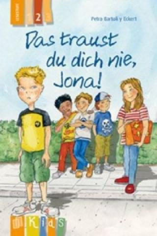 Das traust du dich nie, Jona!, Lesestufe 2