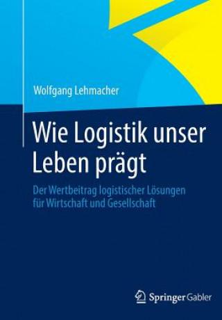 Wie Logistik Unser Leben Pr gt