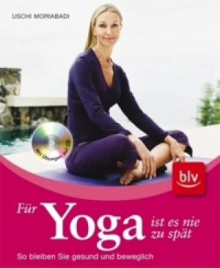Für Yoga ist es nie zu spät