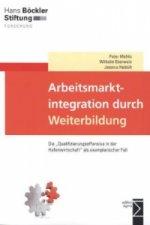 Arbeitsmarktintegration durch Weiterbildung