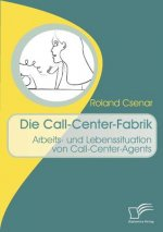 Die Call-Center-Fabrik