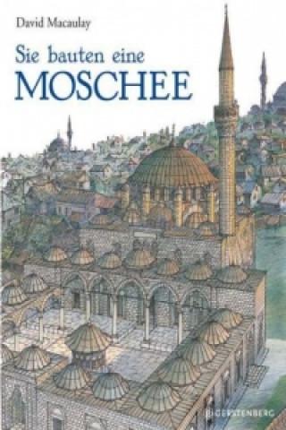 Sie bauten eine Moschee