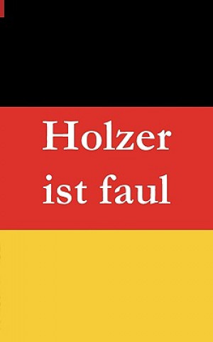 Holzer ist faul