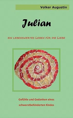 Julian - Ein lebenswertes Leben fur die Liebe