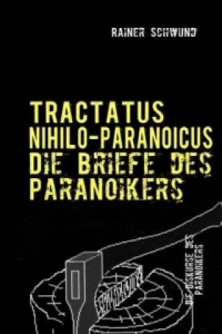 TRACTATUS NIHILO-PARANOICUS V