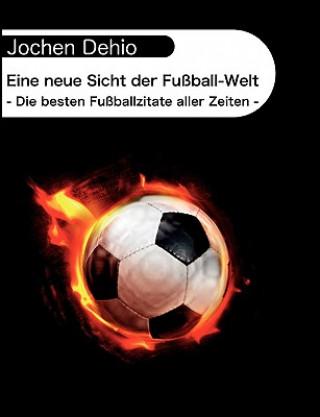 Eine neue Sicht der Fussball-Welt