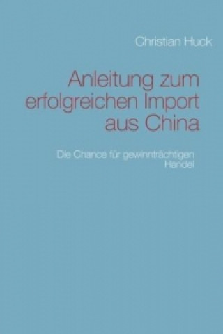 Anleitung zum erfolgreichen Import aus China