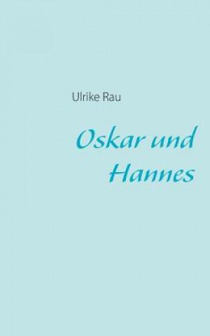 Oskar und Hannes