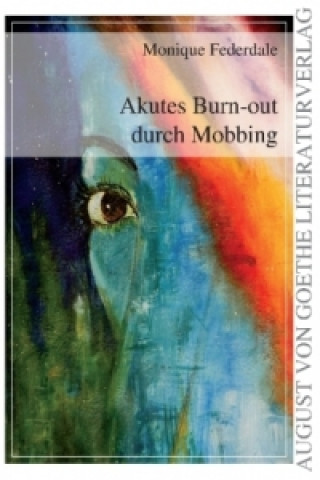Akutes Burn-out durch Mobbing