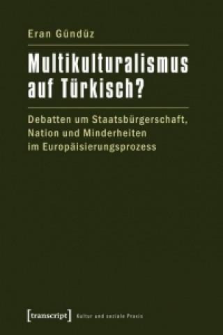 Multikulturalismus auf Türkisch?