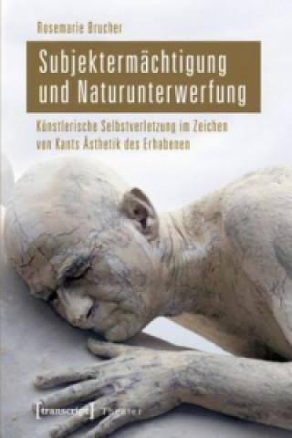 Subjektermächtigung und Naturunterwerfung