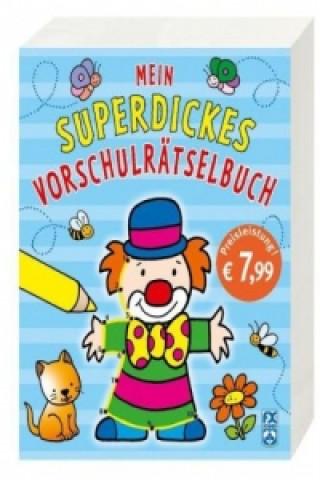 Mein superdickes Vorschulrätselbuch