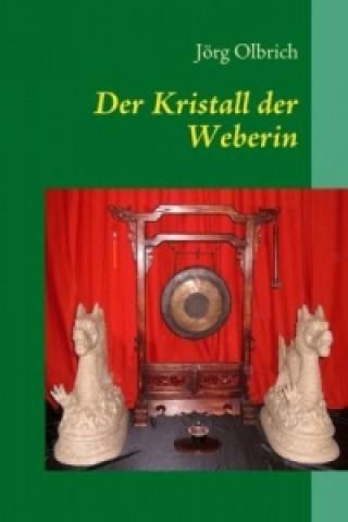 Der Kristall der Weberin