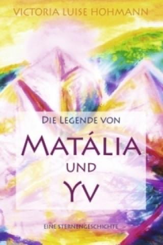 Die Legende von Matália und Yv
